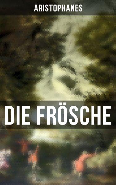 Aristophanes: Die Frösche