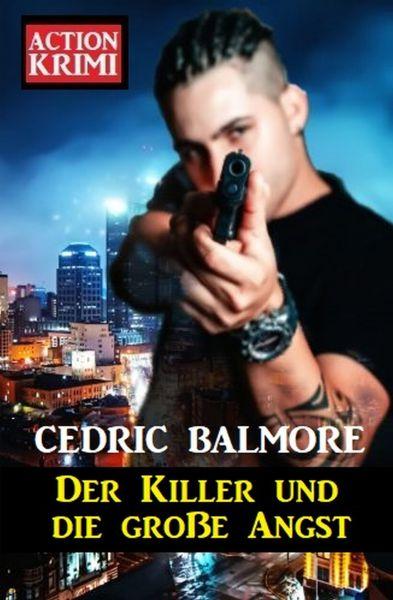 Der Killer und die große Angst: Action Krimi