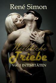 Weibliche Triebe Vol.1 (Intimitäten)