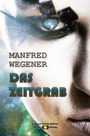 Das Zeitgrab (Science Fiction Roman)