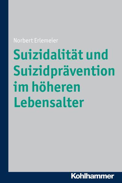 Suizidalität und Suizidprävention im höheren Lebensalter