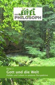 Eifelphilosoph - Gott und die Welt