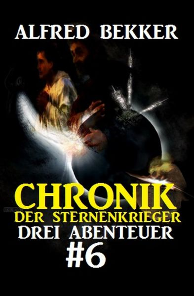 Chronik der Sternenkrieger: Drei Abenteuer #6