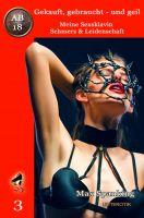 Gekauft, gebraucht - und geil; Meine Sexsklavin - Schmerz & Leidenschaft II