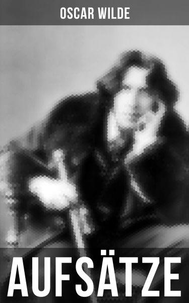 Oscar Wilde: Aufsätze