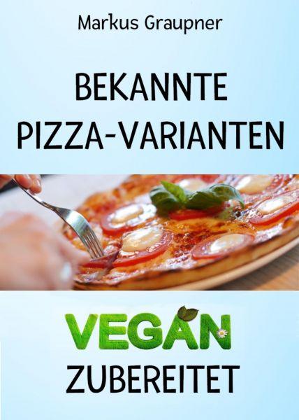 Bekannte Pizza-Varianten vegan zubereitet