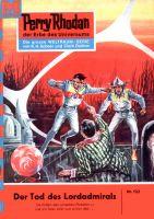 Perry Rhodan 122: Der Tod des Lordadmirals (Heftroman)