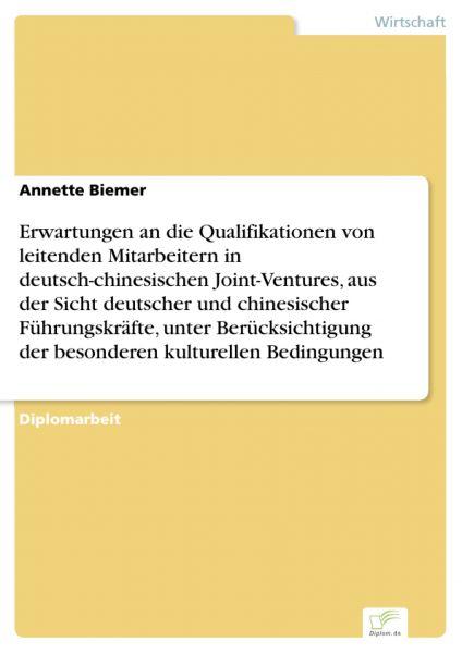 Erwartungen an die Qualifikationen von leitenden Mitarbeitern in deutsch-chinesischen Joint-Ventures