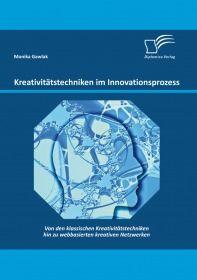 Kreativitätstechniken im Innovationsprozess: Von den klassischen Kreativitätstechniken hin zu webbas