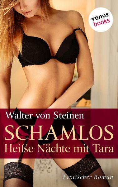 Schamlos - Heiße Nächte mit Tara