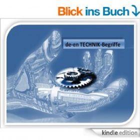 Woerterbuch-Begriffe Technik deutsch-englisch - dictionary technics german-english /english-german