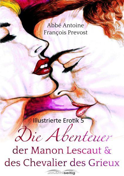 Die Abenteuer der Manon Lescaut und des Chevalier des Grieux