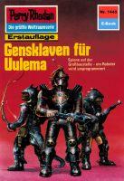 Perry Rhodan 1445: Gensklaven für Uulema (Heftroman)