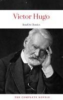Victor Hugo: The Complete Novels (ReadOn Classics)