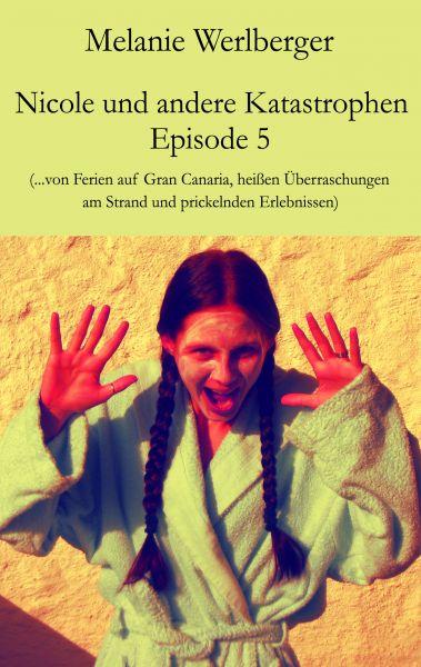Nicole und andere Katastrophen – Episode 5