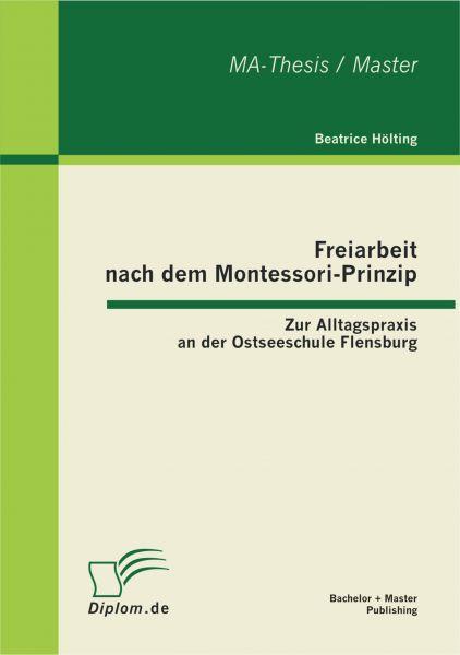 Freiarbeit nach dem Montessori-Prinzip: Zur Alltagspraxis an der Ostseeschule Flensburg