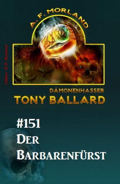 Der Barbarenfürst Tony Ballard Nr. 151