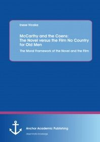 McCarthy and the Coens: The Novel versus the Film No Country for Old Men: The Moral Framework of the