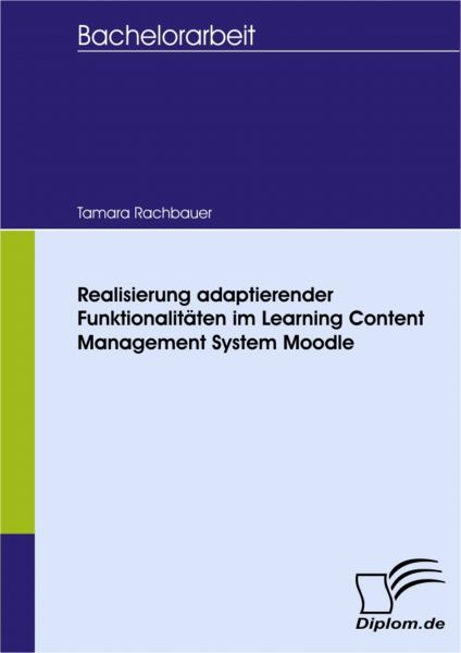 Realisierung adaptierender Funktionalitäten im Learning Content Management System Moodle