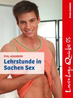 Loverboys Quickie 05: Lehrstunde in Sachen Sex