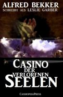 Leslie Garber - Casino der verlorenen Seelen