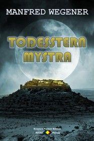 Todesstern Mystra (Science Fiction Roman)