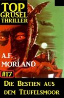 Top Grusel Thriller #17: Die Bestien aus dem Teufelsmoor