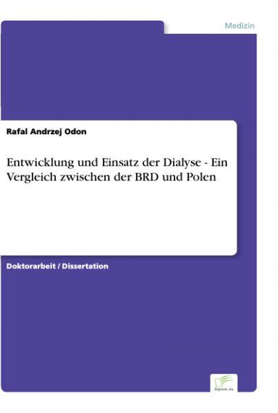 Entwicklung und Einsatz der Dialyse - Ein Vergleich zwischen der BRD und Polen