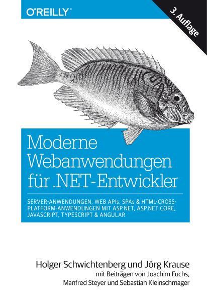 Moderne Webanwendungen für .NET-Entwickler: Server-Anwendungen, Web APIs, SPAs & HTML-Cross-Platform