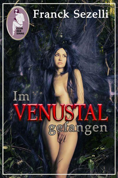 Im Venustal gefangen