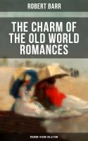 THE CHARM OF THE OLD WORLD ROMANCES – Premium 10 Book Collection