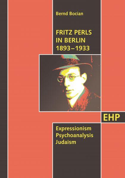 Fritz Perls in Berlin 1893 - 1933