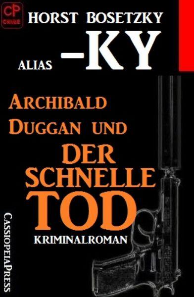 Archibald Duggan und der schnelle Tod