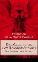 Eine Geschichte vom Galgenmännlein - Der Bund mit dem Teufel (Vollständige Ausgabe)