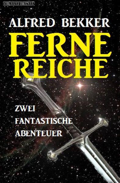 Ferne Reiche: Zwei fantastische Abenteuer