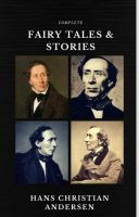 Hans Christian Andersen: Fairy Tales and Stories (Quattro Classics) (The Greatest Writers of All Tim
