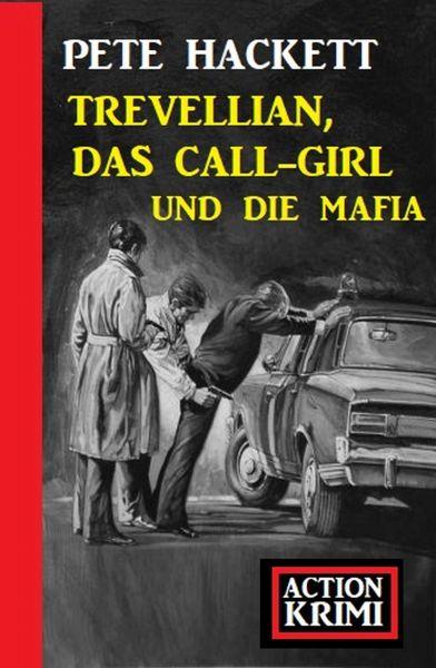 Trevellian, das Callgirl und die Mafia: Action Krimi