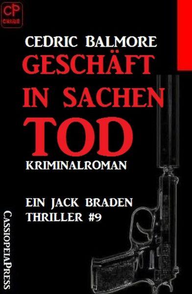 Geschäfte in Sachen Tod: Ein Jack Braden Thriller #9