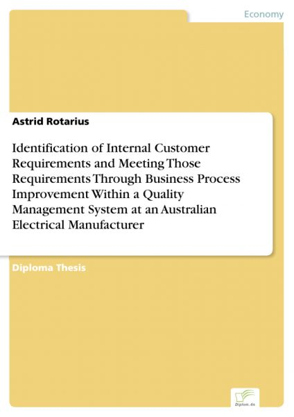 Identification of Internal Customer Requirements and Meeting Those Requirements Through Business Pro