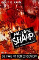 Milton Sharp #6: Die Frau mit dem Echsenkopf