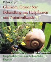 Glaukom, Grüner Star - Behandlung und Vorbeugung mit Pflanzenheilkunde (Phytotherapie), Akupressur u