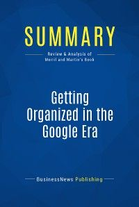 Summary: Getting Organized in the Google Era