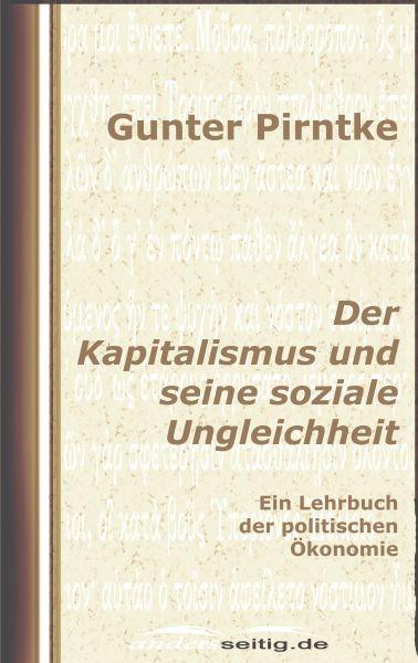 Der Kapitalismus und seine soziale Ungleichheit