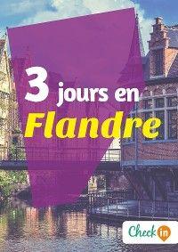 3 jours en Flandre
