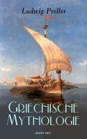 Griechische Mythologie (Gesamtausgabe: Band 1&2)