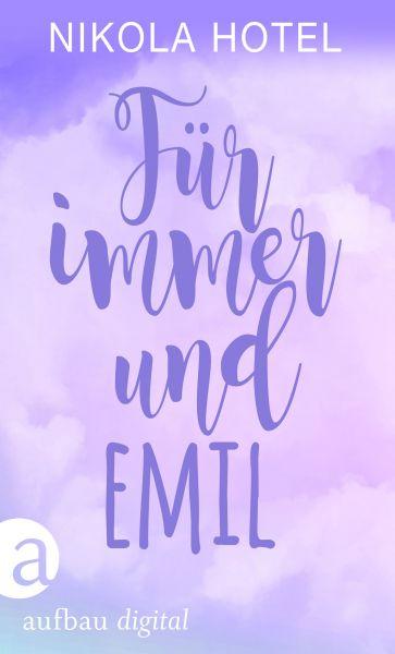 Für immer und Emil
