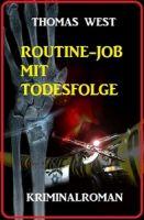 Routine-Job mit Todesfolge