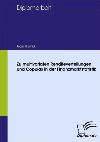 Zu multivariaten Renditeverteilungen und Copulas in der Finanzmarktstatistik