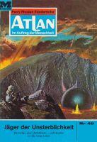 Atlan 49: Jäger der Unsterblichkeit