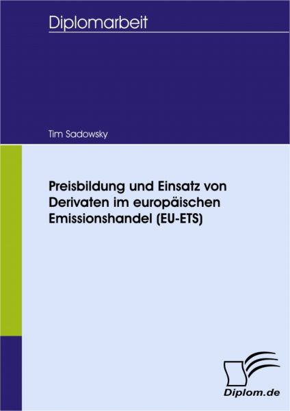 Preisbildung und Einsatz von Derivaten im europäischen Emissionshandel (EU-ETS)